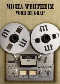 Micha Wertheim - Voor De Grap _571x800