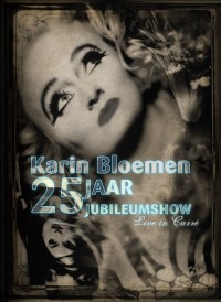 karin bloemen - jubileum show